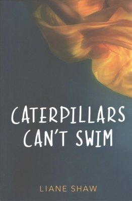Caterpillars can't swim